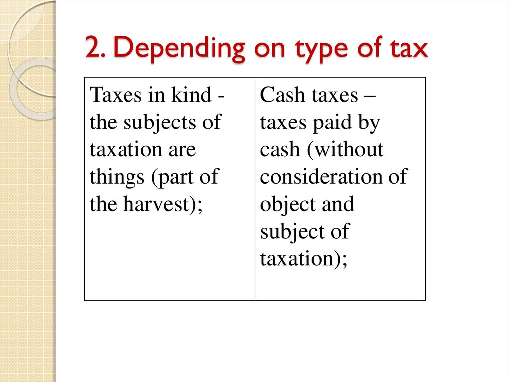 2. Depending on type of tax