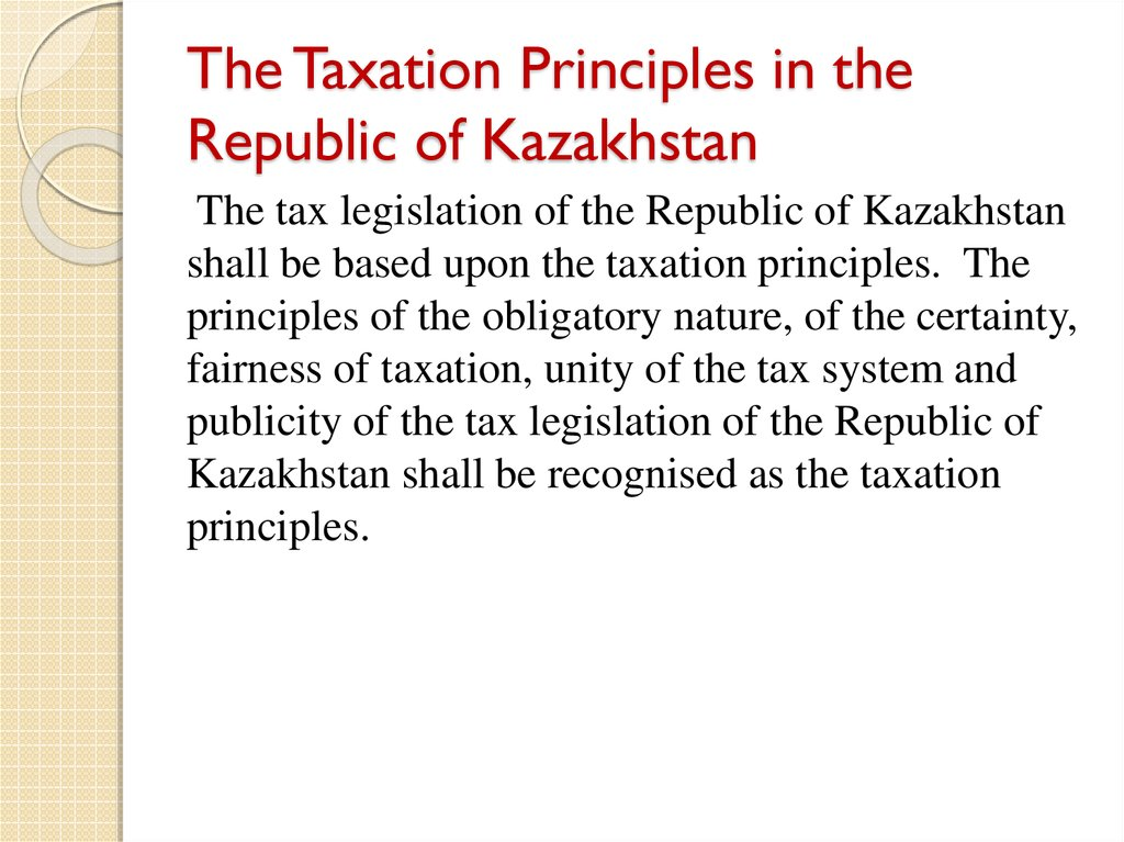 The Taxation Principles in the Republic of Kazakhstan