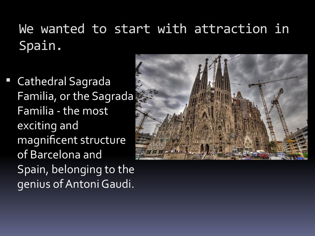 We wanted to start with attraction in Spain.