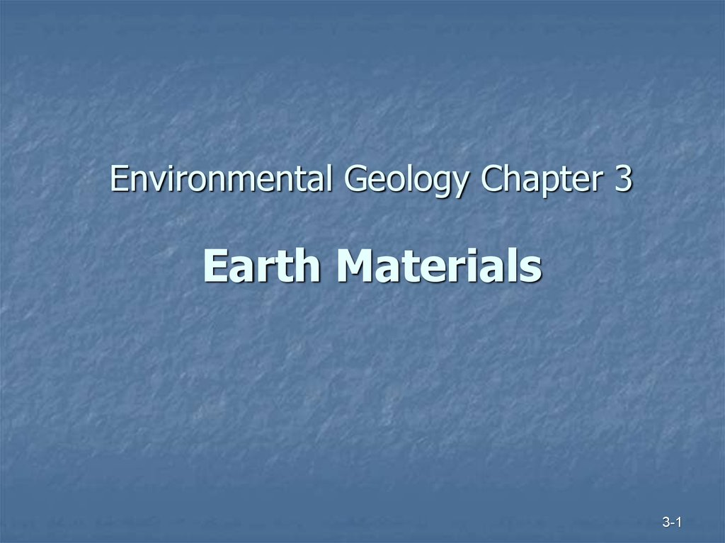 Environmental Geology Chapter 3 Earth Materials