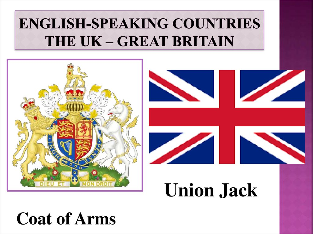 English-speaking countries The UK – Great Britain