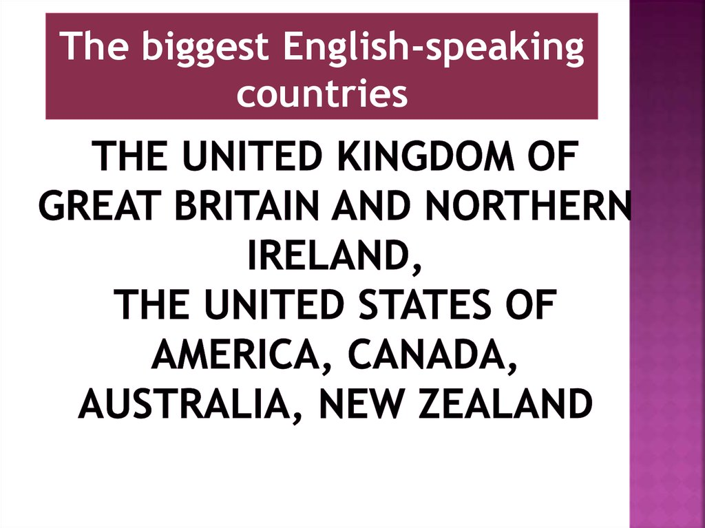 The united kingdom of great Britain and northern Ireland, The united states of America, Canada, Australia, new Zealand