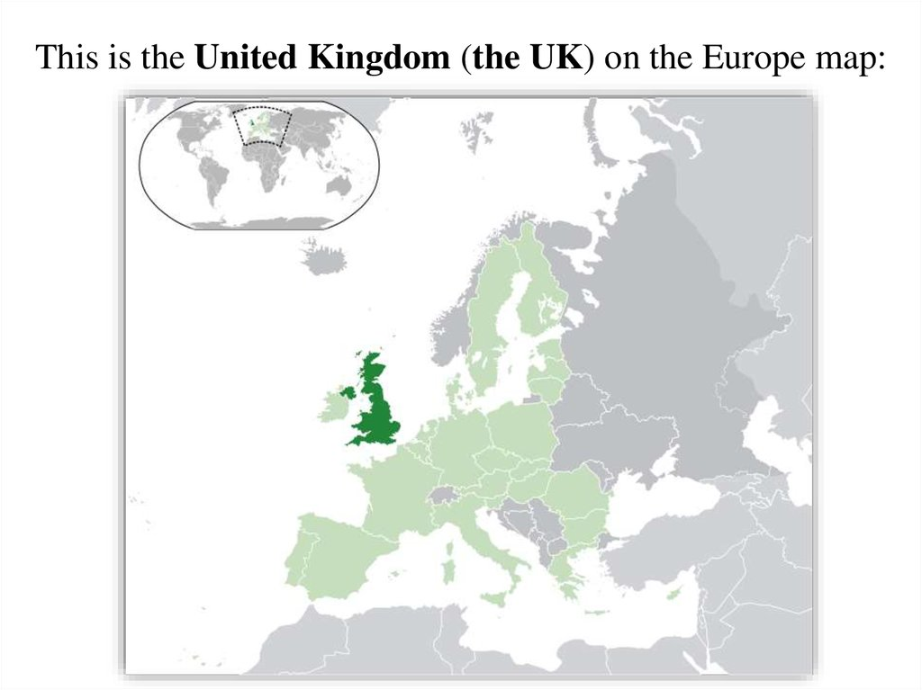 This is the United Kingdom (the UK) on the Europe map: