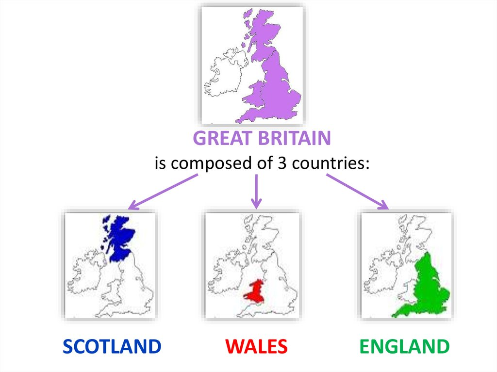GREAT BRITAIN is composed of 3 countries: