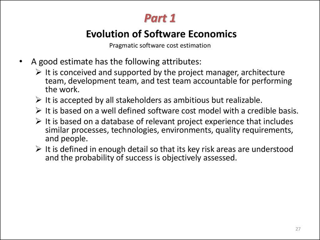 Part 1 Evolution of Software Economics Pragmatic software cost estimation