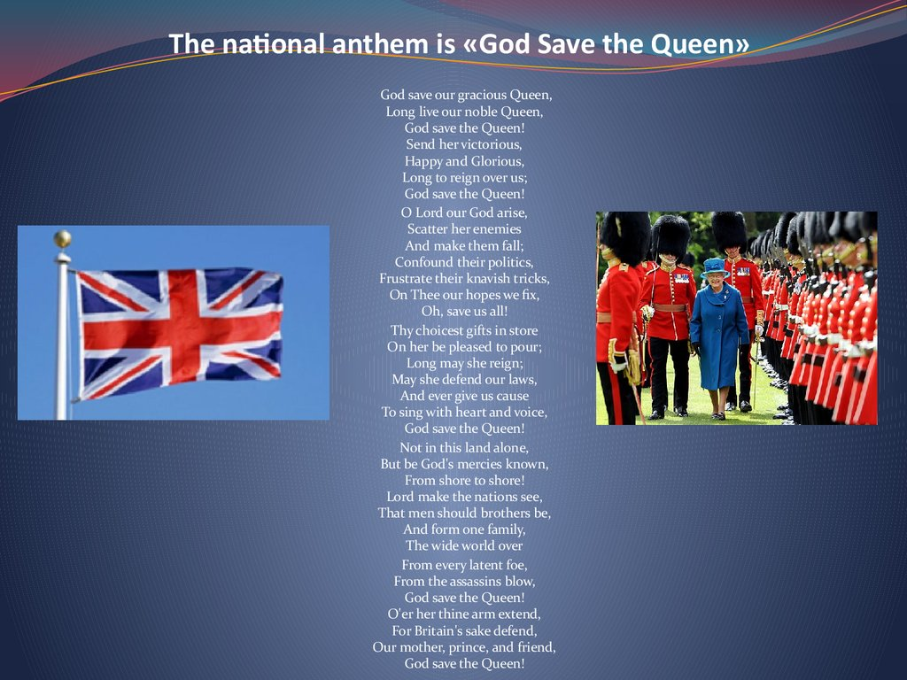 The national anthem is «God Save the Queen»