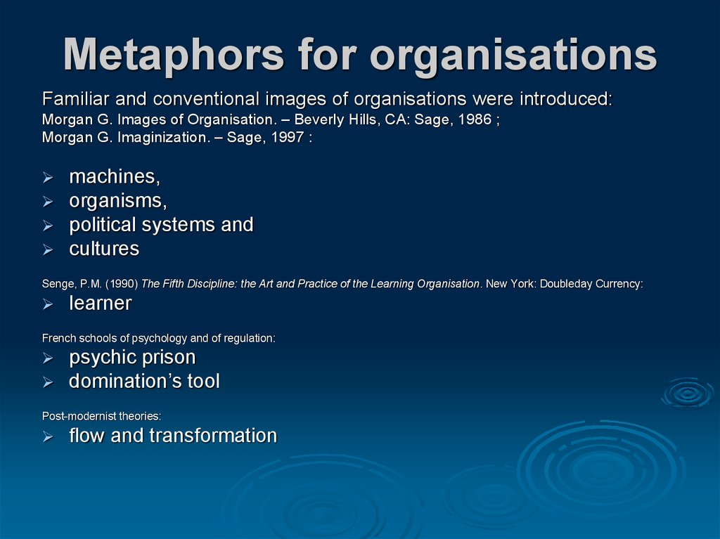 organizational metaphor He is known as creator of the organisational metaphor concept and writer of the 1979 book sociological paradigms gareth morgan (1989) creative organization.