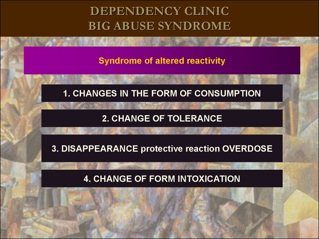 DEPENDENCY CLINIC BIG ABUSE SYNDROME