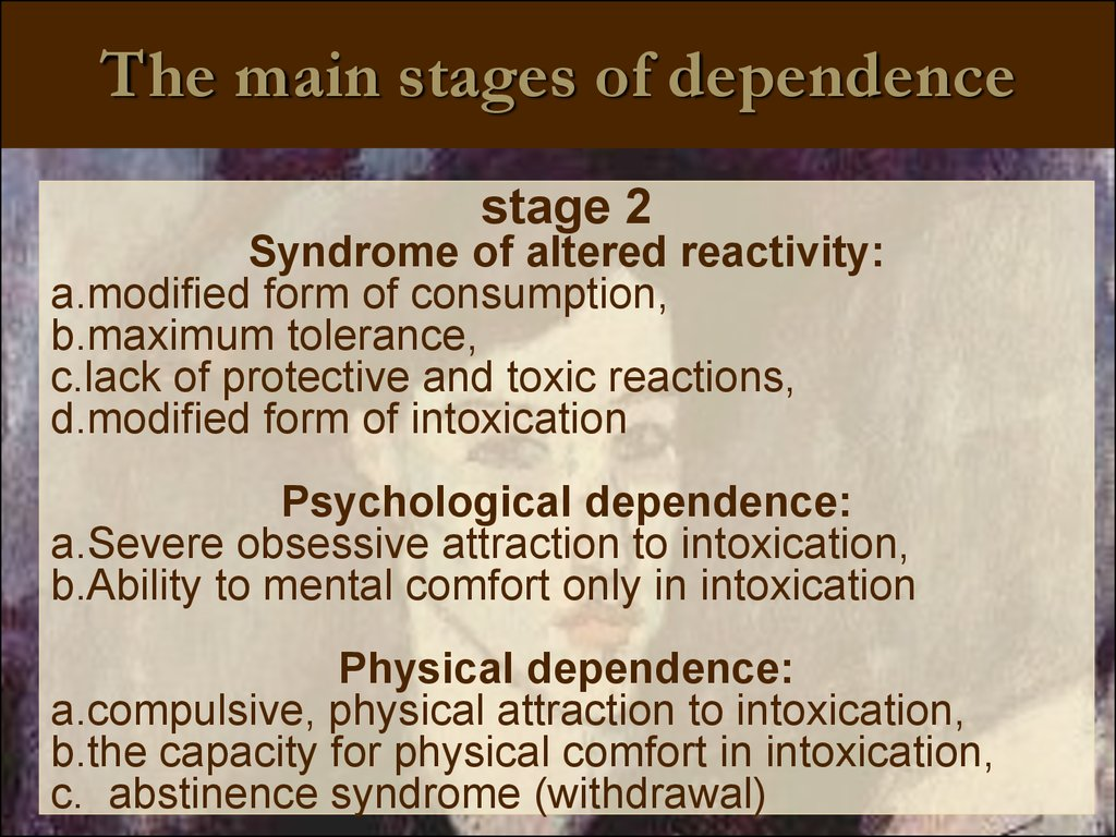 The main stages of dependence