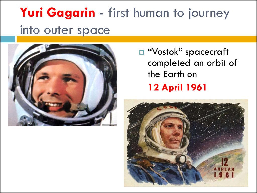 Yuri Gagarin - first human to journey into outer space