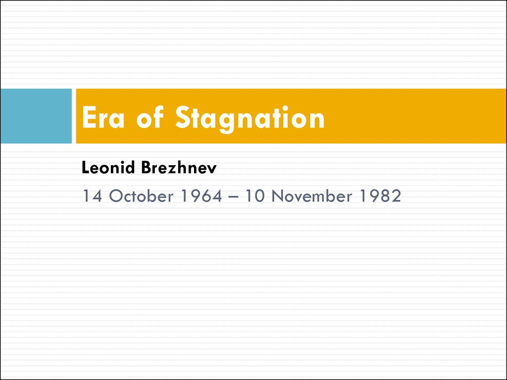Era of Stagnation