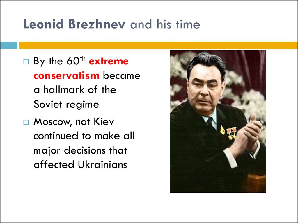 Leonid Brezhnev and his time