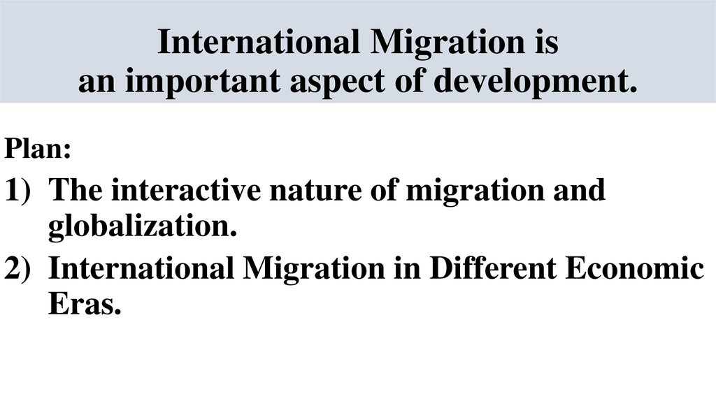 International Migration is an important aspect of development.