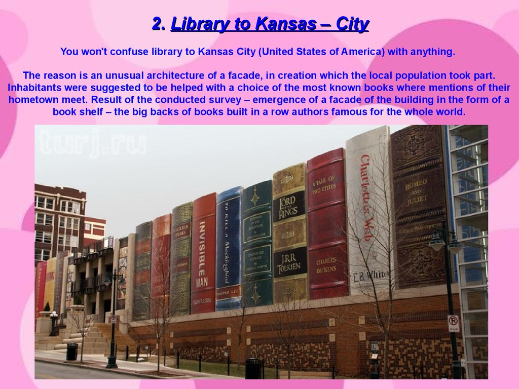 2. Library to Kansas – City You won't confuse library to Kansas City (United States of America) with anything. The reason is an unusual architecture of a facade, in creation which the local population took part. Inhabitants were suggested to be helped w
