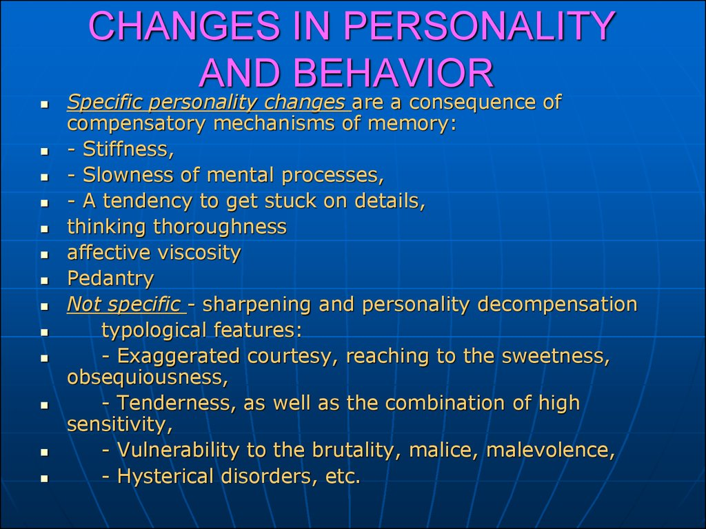 CHANGES IN PERSONALITY AND BEHAVIOR