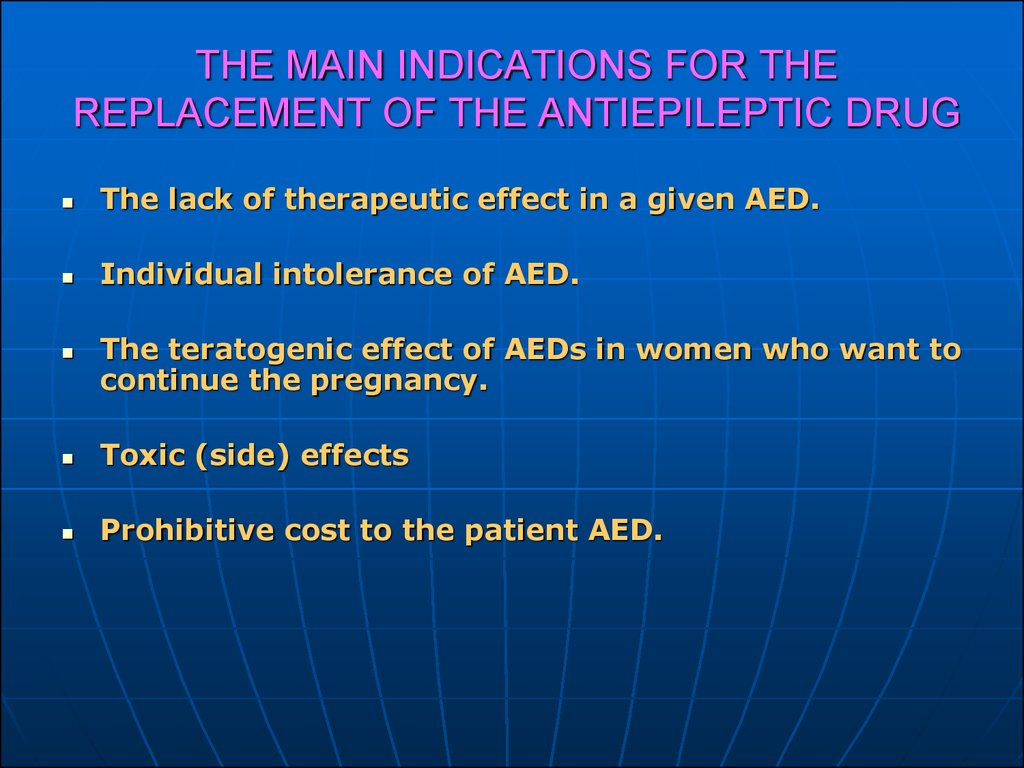 THE MAIN INDICATIONS FOR THE REPLACEMENT OF THE ANTIEPILEPTIC DRUG