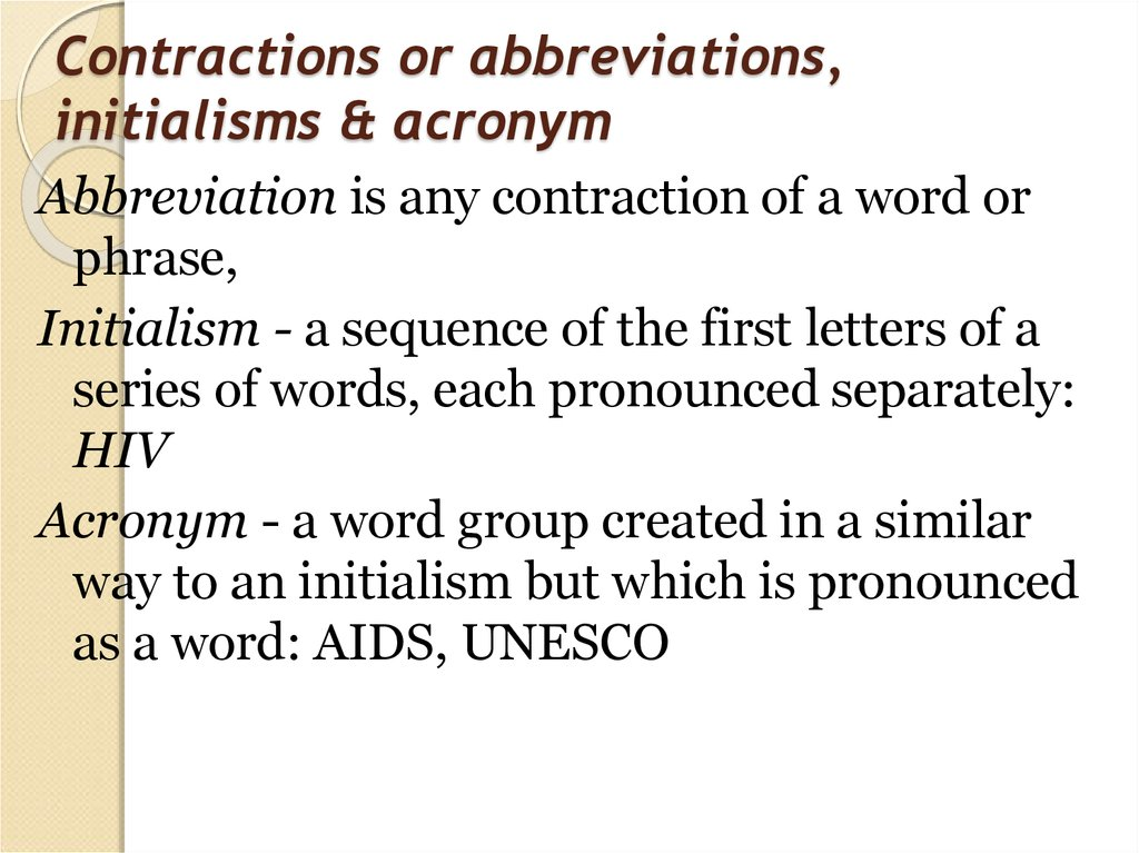 Contractions or abbreviations, initialisms & acronym