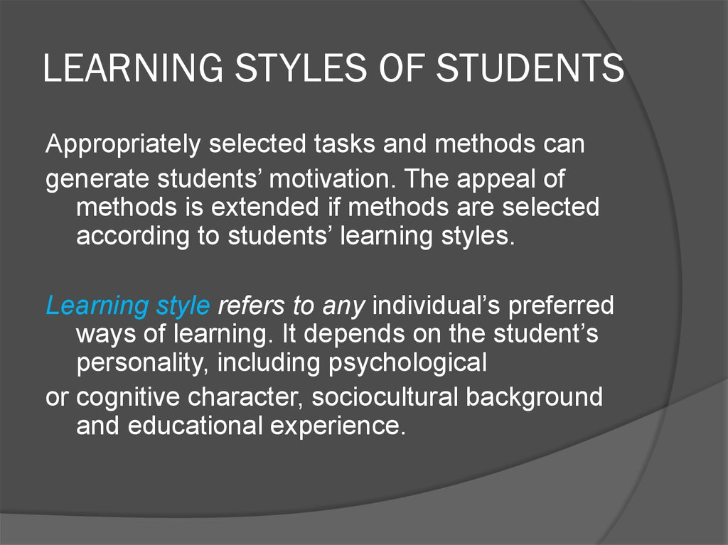 LEARNING STYLES OF STUDENTS