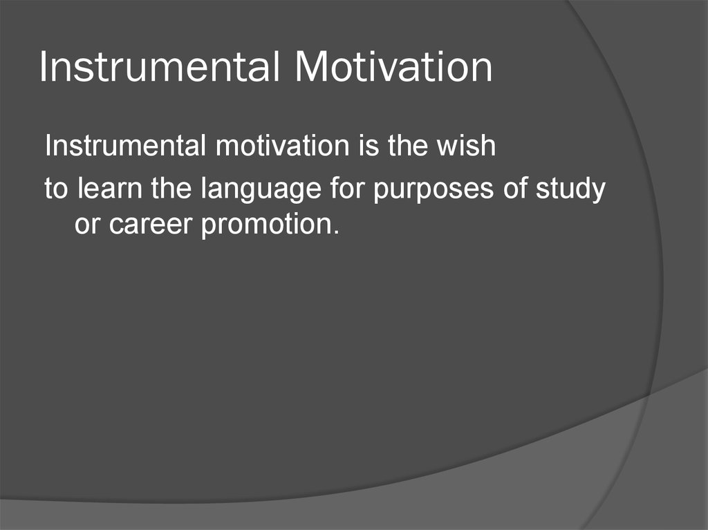 Instrumental Motivation