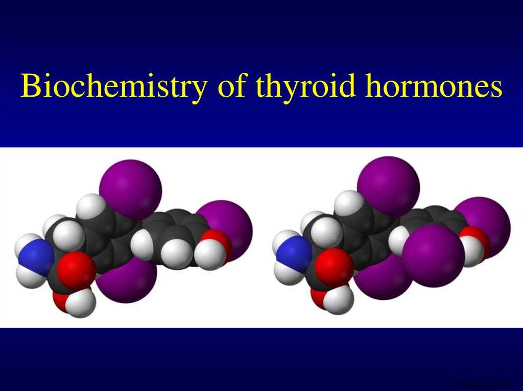 Biochemistry of thyroid hormones