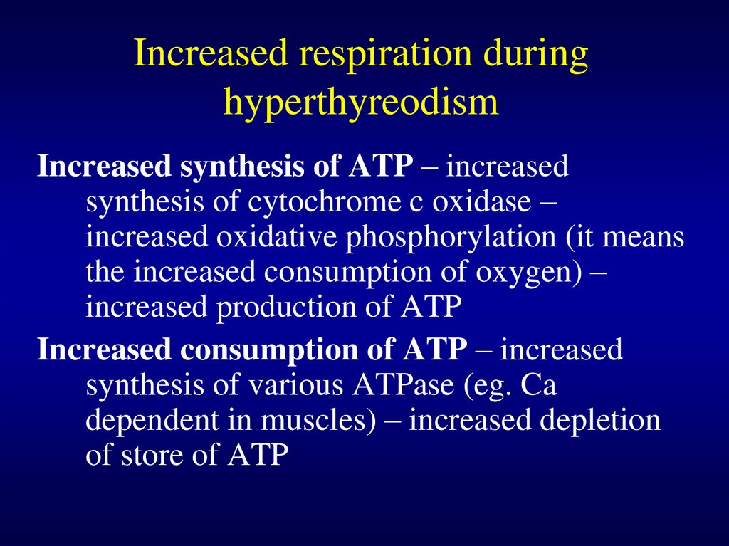 Increased respiration during hyperthyreodism