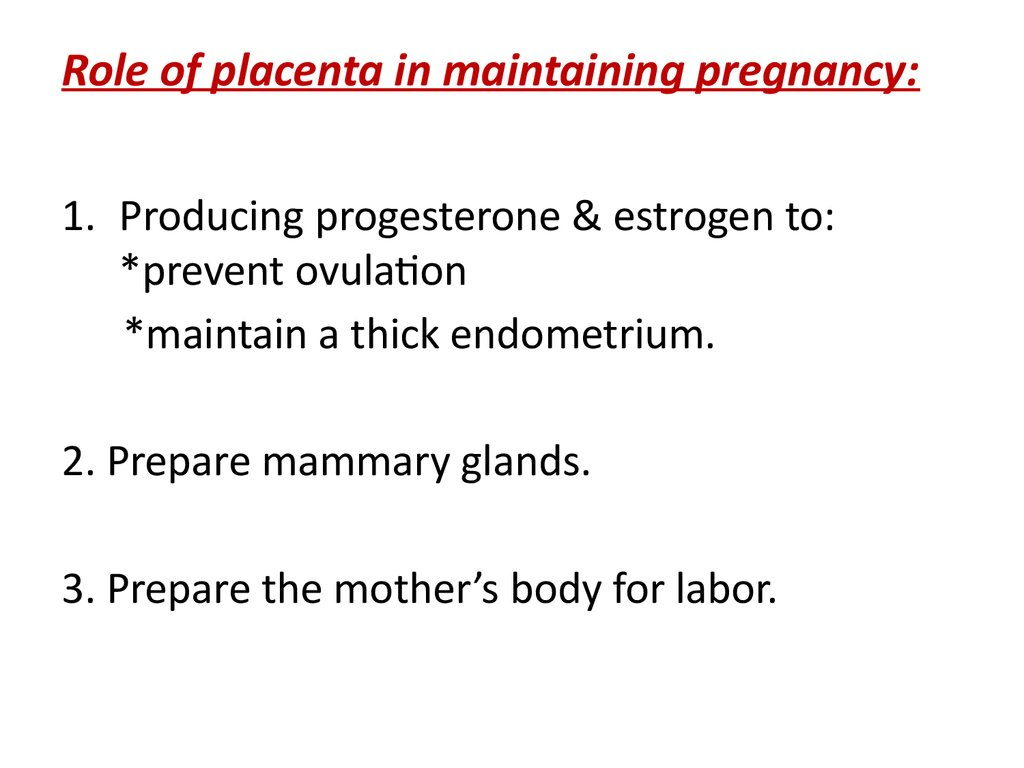 Role of placenta in maintaining pregnancy: