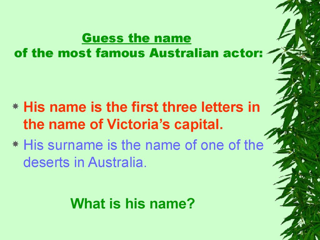 Guess the name of the most famous Australian actor: