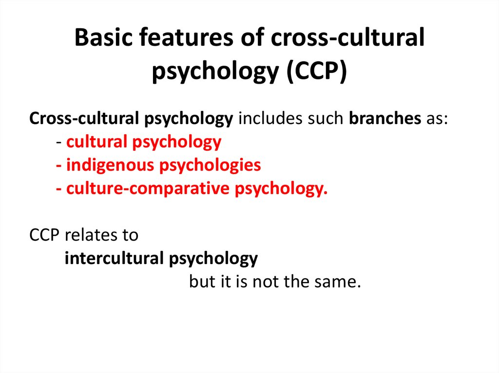 Basic features of cross-cultural psychology (CCP)