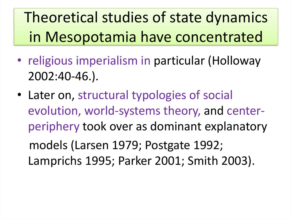 Theoretical studies of state dynamics in Mesopotamia have concentrated