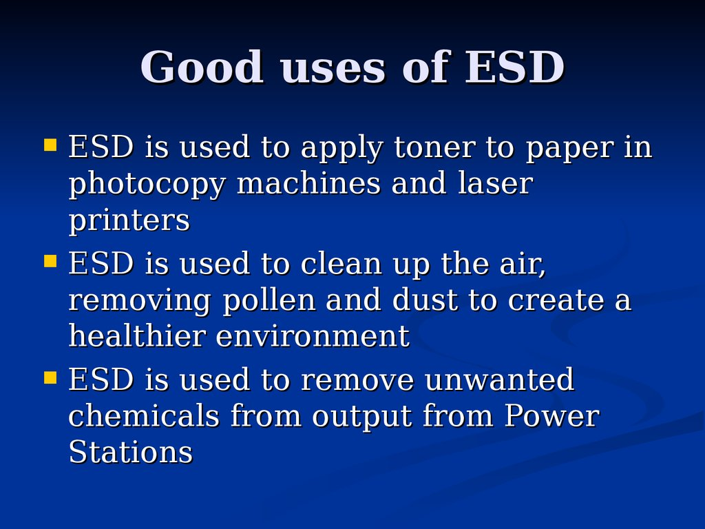 Good uses of ESD