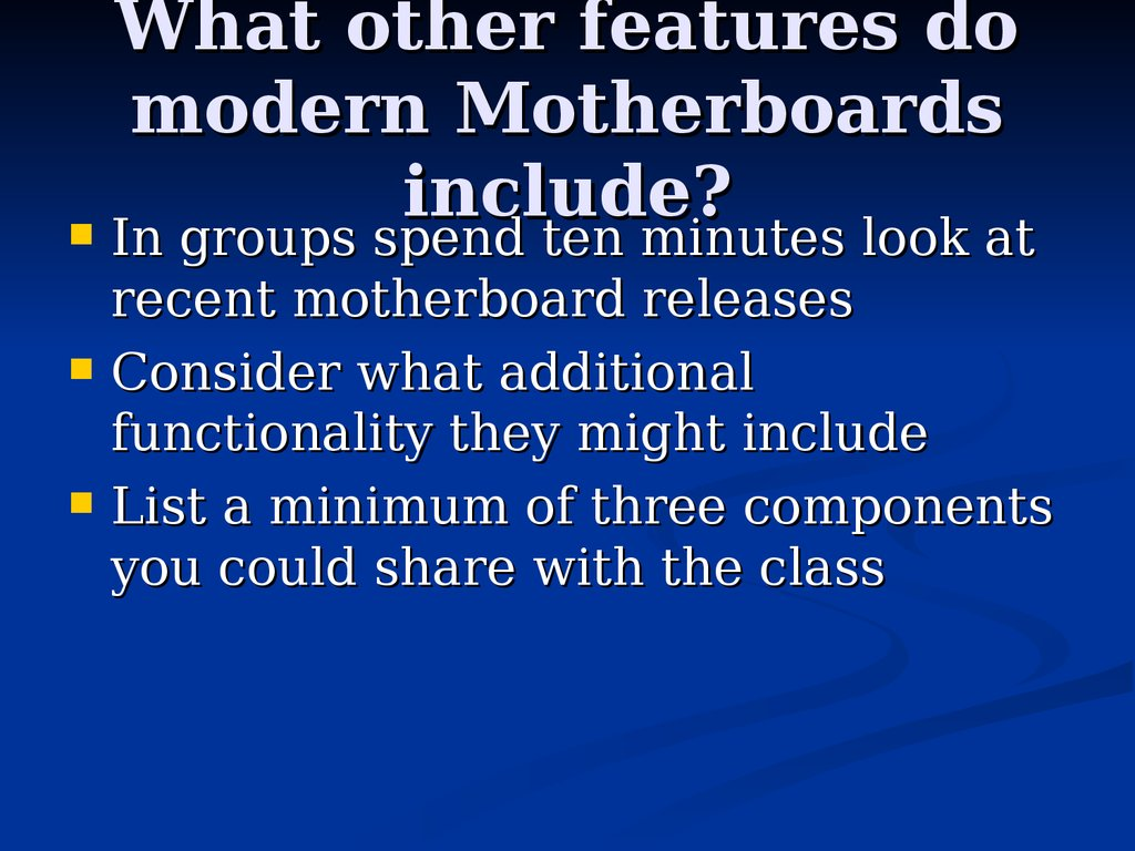 What other features do modern Motherboards include?