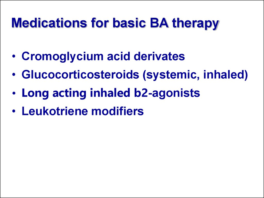 Medications for basic BA therapy