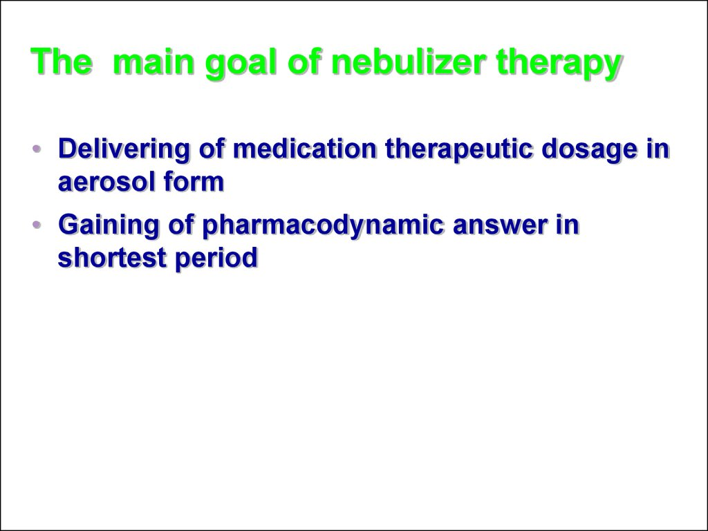 The main goal of nebulizer therapy