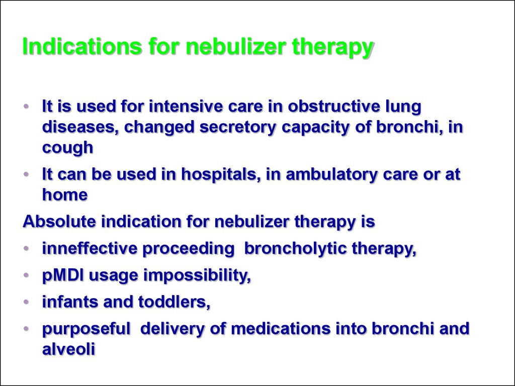 Indications for nebulizer therapy