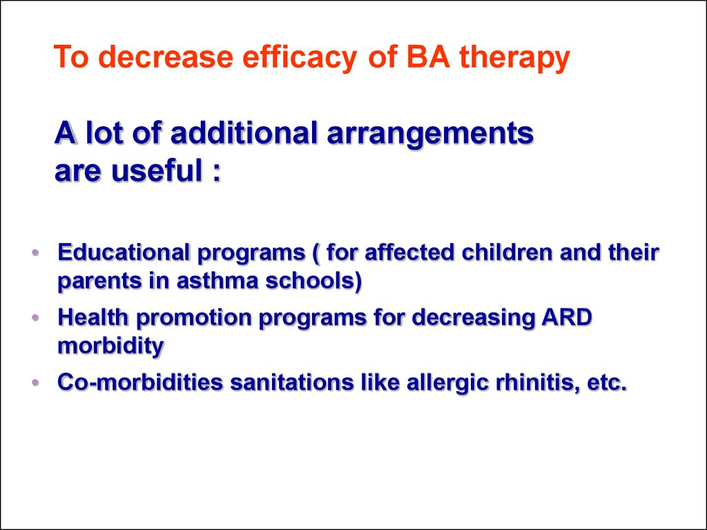To decrease efficacy of BA therapy