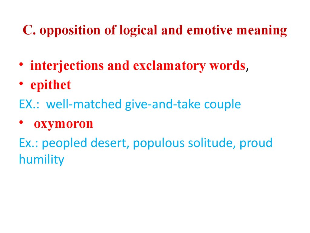 C. opposition of logical and emotive meaning