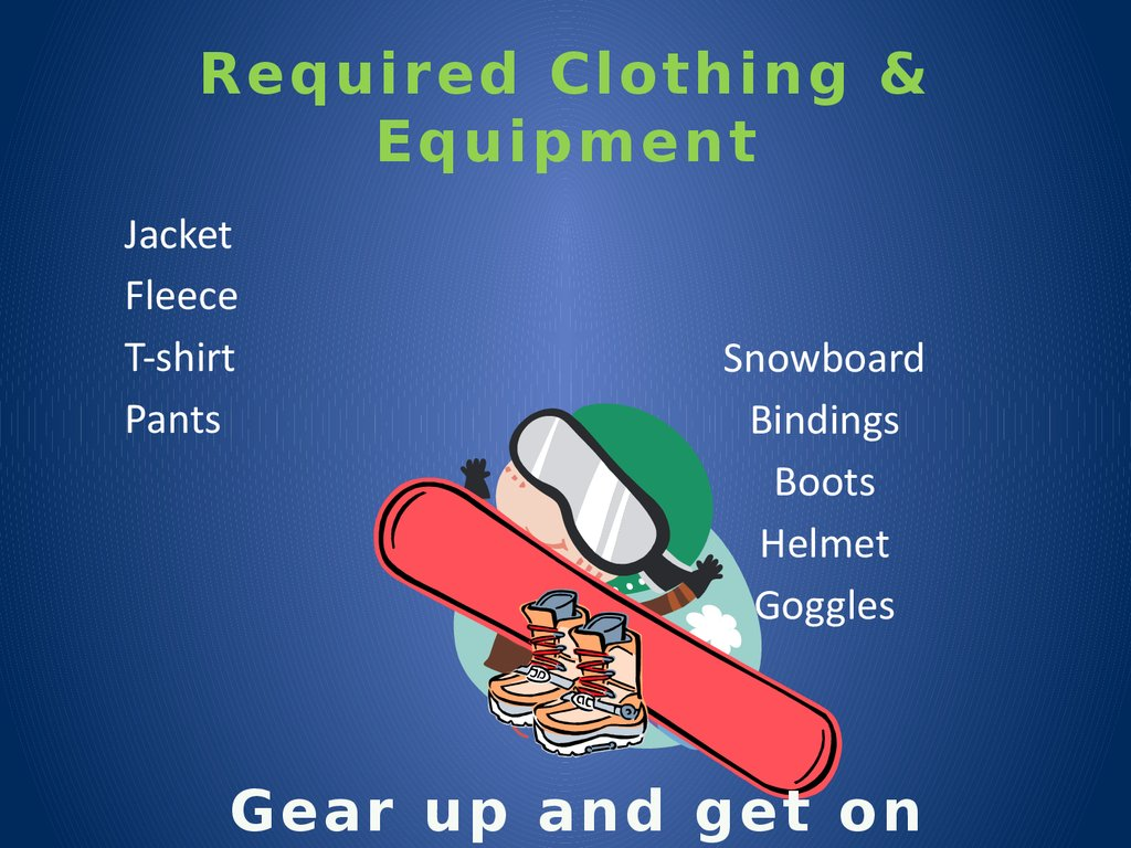 Required Clothing & Equipment