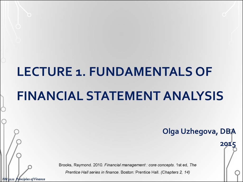 """financial statement analysis lecture 4 The required textbook for the course is """"financial statement analysis  need to  bring the book to class, but my lectures will assume you have read the assigned."""
