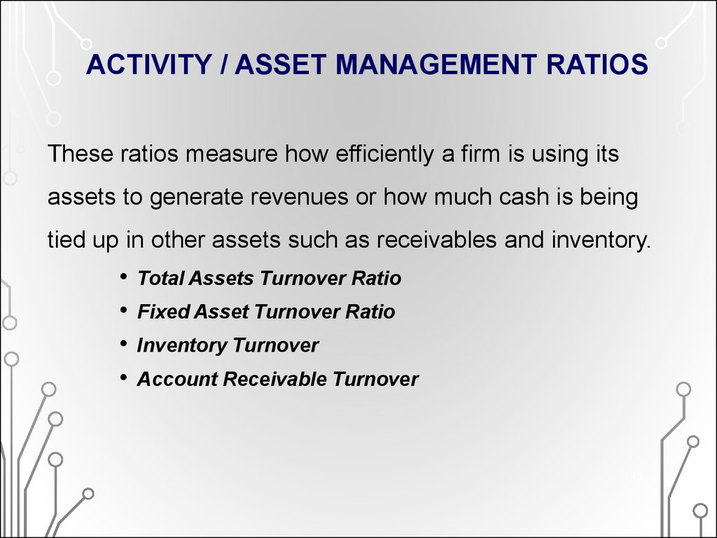 ACTIVITY / ASSET MANAGEMENT RATIOS