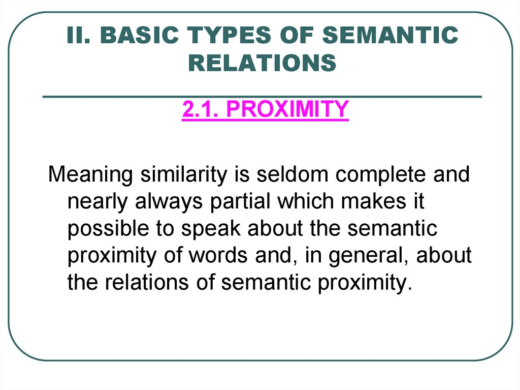 II. BASIC TYPES OF SEMANTIC RELATIONS