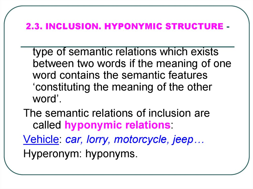 2.3. INCLUSION. HYPONYMIC STRUCTURE -