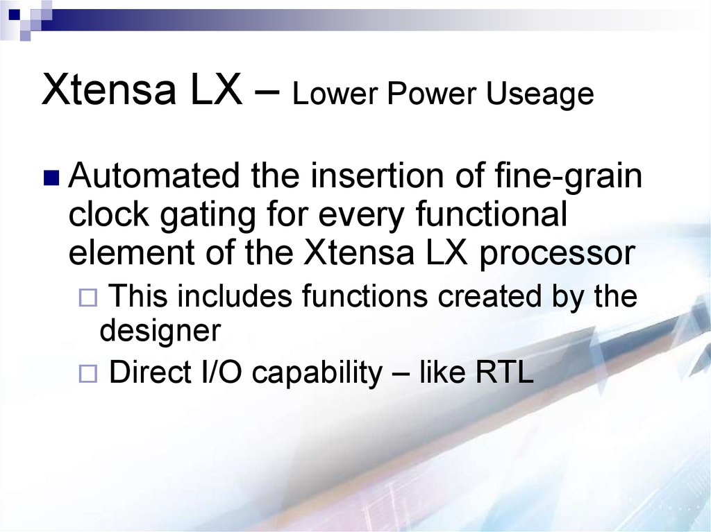 Xtensa LX – Lower Power Useage