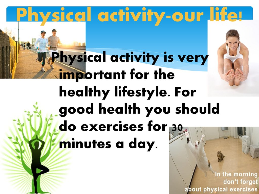 Physical activity-our life!