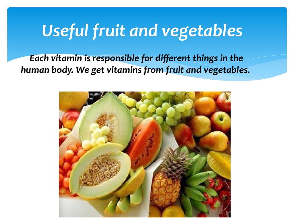 Useful fruit and vegetables
