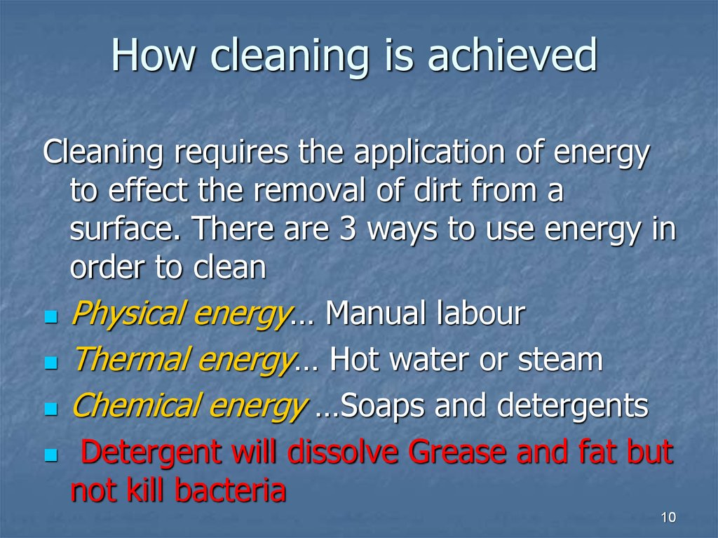 How cleaning is achieved