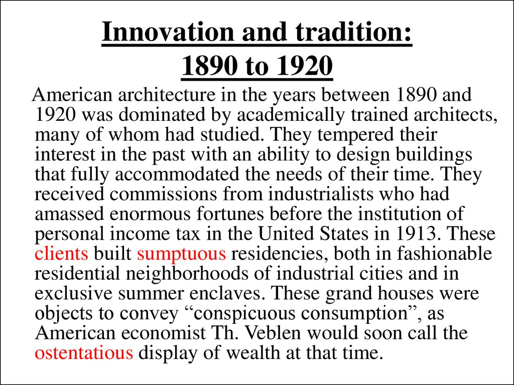 Innovation and tradition: 1890 to 1920