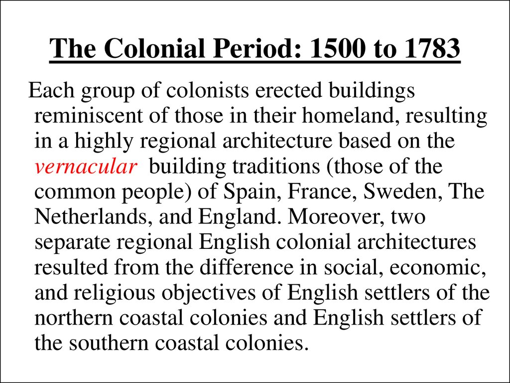 The Colonial Period: 1500 to 1783