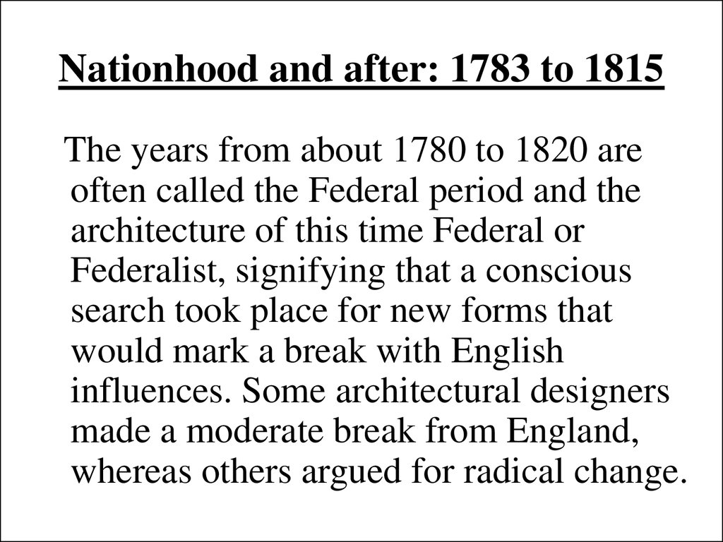 Nationhood and after: 1783 to 1815