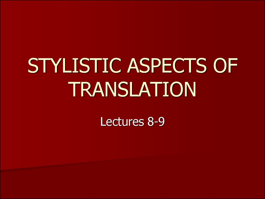 STYLISTIC ASPECTS OF TRANSLATION