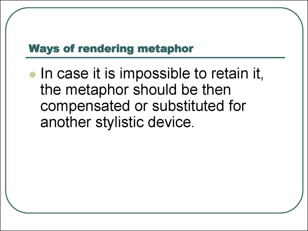 Ways of rendering metaphor